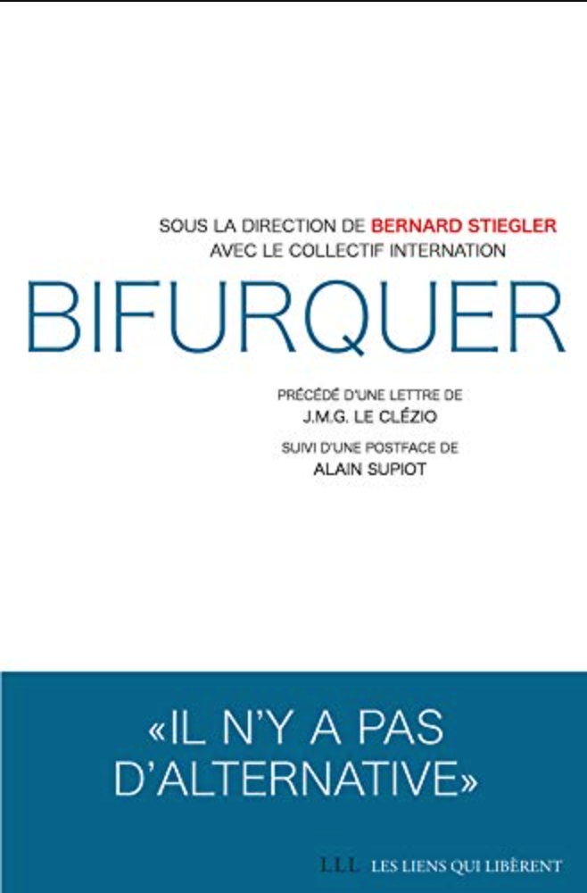Parution du livre «Bifurquer. Il n'y a pas d'alternative», Les Liens qui Libèrent, 2020.