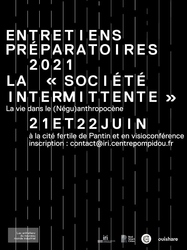 Entretiens préparatoires 2021 : « La société intermittente » : la vie dans le (négu)anthropocène